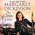 The Clippie Girls Audiobook by Margaret Dickinson Narrated by Julia Franklin