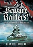 Beware Raiders! (German Surface Raiders in World War Two, the Great and the A)