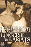 Lingerie and Lariats, Cheyenne McCray, 1480260118