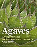 Agaves: Living Sculptures for Landscapes and Containers