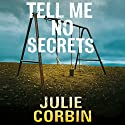 Tell Me No Secrets Audiobook by Julie Corbin Narrated by Jane MacFarlane