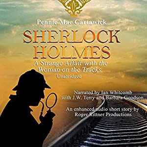 Sherlock Holmes: A Strange Affair with the Woman on the Tracks Audiobook