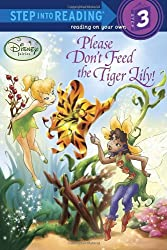 Please Don't Feed the Tiger Lily! (Step Into Reading - Level 3 - Quality)