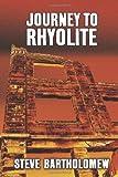 Journey To Rhyolite