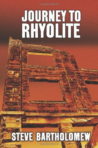 Book: Journey To Rhyolite by Steve Bartholomew