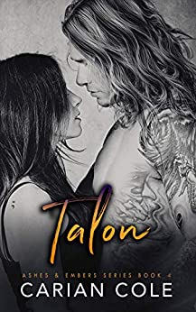 Talon (Ashes & Embers Book 4) by [Cole, Carian]
