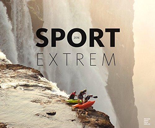 Sport Extrem 2016 - Bildkalender (58 x 48) - Landschaftskalender - Sportkalender - by Stefan Pielow (BJVV)