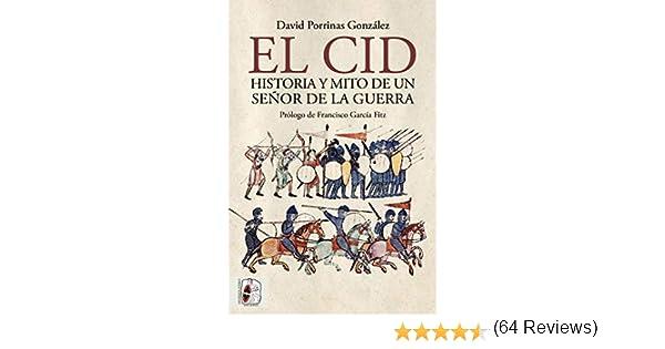El Cid. Historia y mito de un señor de la guerra (Historia medieval) eBook: Porrinas González, David: Amazon.es: Tienda Kindle