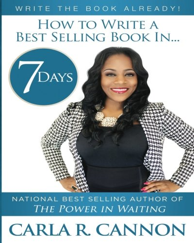 Write The Book Already!: How To Write A Best-Selling Book In 7 Days