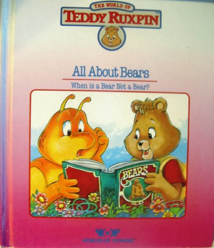 The World of Teddy Ruxpin: All About Bears