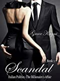 Scandal (Italian Politics (The Billionaire's Affair) Book 1)