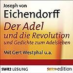 Der Adel und die Revolution und Gedichte zum Adelsleben | Joseph von Eichendorff