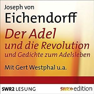 Der Adel und die Revolution und Gedichte zum Adelsleben Hörbuch