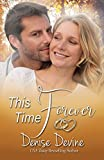 This Time Forever: An Inspirational Romance (Forever Yours Book 2)