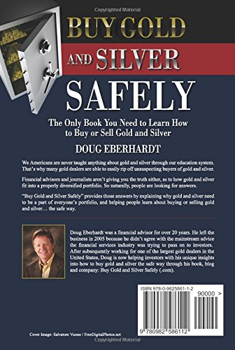 Buy Gold and Silver Safely: The Only Book You Need to Learn How to Buy or Sell Gold and Silver by DougEberhardt