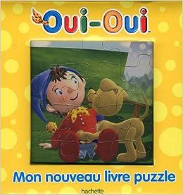 Amazon Fr Mon Livre Puzzle Oui Oui Hachette Jeunesse