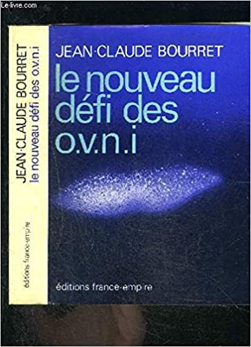 Le Nouveau Defi Des Ovni Bourret Jean Claude Amazon Com Books