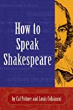 How to Speak Shakespeare, Cal Pritner and Louis Colaianni, 1891661183