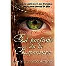 El perfume de la esperanza (Spanish Edition)