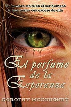 El perfume de la esperanza (Spanish Edition) by [McCougney, Dorothy]