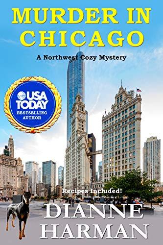 Murder in Chicago: Northwest Cozy Mystery Series by [Harman, Dianne]