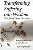 Transforming Suffering into Wisdom, George Kinder, 0979174333