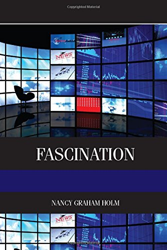 Fascination: Viewer Friendly TV Journalism (Elsevier Insights)