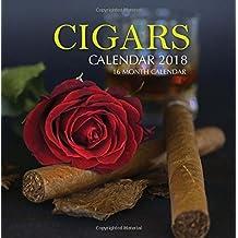 Cigars Calendar 2018: 16 Month Calendar