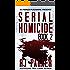 Serial Homicide 2 - Female & Male Killers (Notorious Serial Killers)