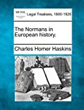 The Normans in European History, Charles Homer Haskins, 1240115040