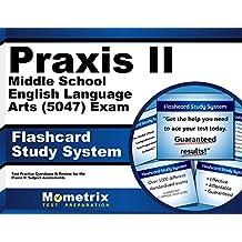 Praxis II Middle School English Language Arts (5047) Exam Flashcard Study System: Praxis II Test Practice Questions...