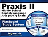 Praxis II Middle School English Language Arts (5047) Exam Flashcard Study System: Praxis II Test Practice Questions & Review for the Praxis II: Subject Assessments (Cards)