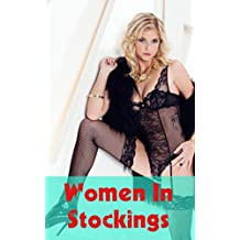 Women In Stockings: The hottest and most attractive females in stockings and nylons