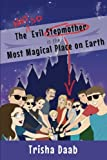 : The Not-So-Evil Stepmother in the Most Magical Place on Earth: Planning Your Walt Disney World Family Vacation