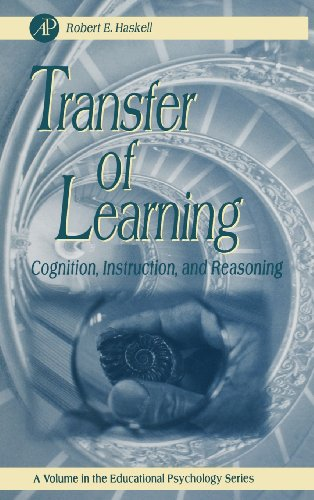 Transfer of Learning, Volume .: Cognition and Instruction (Educational Psychology)