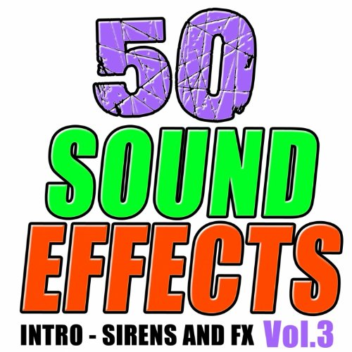 - 50 Sound Effects Vol. 3 - Intro Fx Sirens Dj Club Radio (Intro Party Break Radio Dj Club Mixtape Serato)
