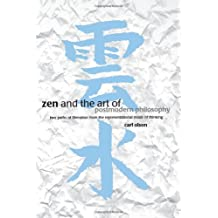 Zen & Art of Postmodern Philosophy: Two Paths of Liberation from the Representational Mode of Thinking