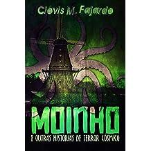 Moinho: e outras histórias de terror cósmico. (Portuguese Edition)