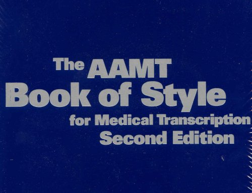 The AAMT Book of Style for Medical Transcription, Second Edition -