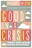 Good in a Crisis, Margaret Overton, 1608197786