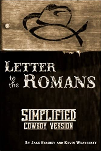 simplified cowboy version pauls letter to the romans jake hershey kelli sullenger kevin weatherby 9781482534207 amazoncom books