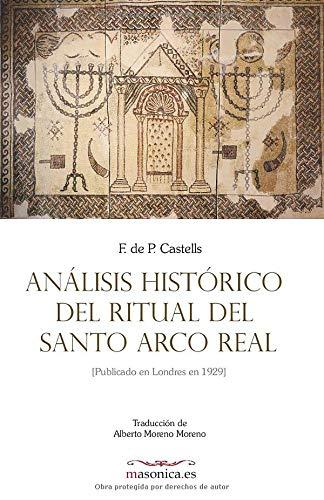 Libro : Análisis Histórico Del Ritual Del Santo Arco Real.