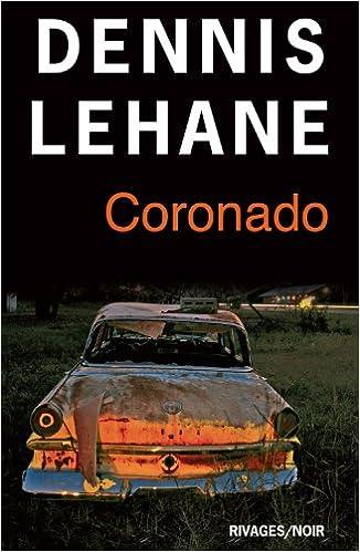 Dennis Lehane - Coronado