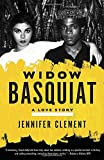 """Widow Basquiat A Love Story"" av Jennifer Clement"