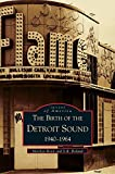 img - for Birth of the Detroit Sound: 1940-1964 book / textbook / text book