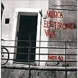 Musica Elettronica Viva - MEV 40 (1967-2007)