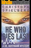 He Who Dies Last (Dr. Hoffmann series)