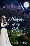 Keeper of my Heart (Greenwood Kingdom Series Book 1)