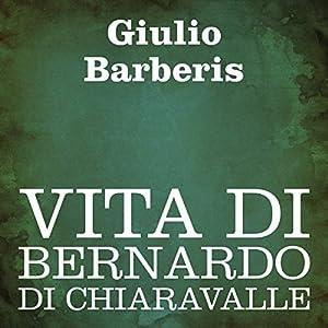 Vita di Bernardo di Chiaravalle Audiobook