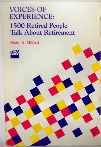 Voices Of Experience  Fifteen Hundred Retired People Talk About Retirement
